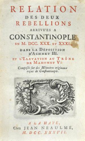 CONSTANTINOPLE. Relation des deux rebellions