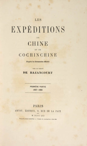 Baron de. Les Expéditions de Chine et Cochinchine