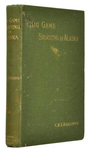 C. R. E. Big game shooting in Alaska.