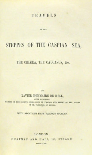 Xavier Hommaire de. Travels in the Steppes of the Caspian Sea