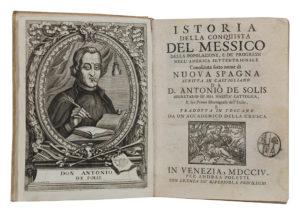 Antonio de. Istoria della Conquista del Messico