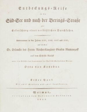 Otto von. Entdeckungs-Reise in die Süd-See und nach der Berings-Strasse zur Erforschung einer nordöstlichen Durchfahrt